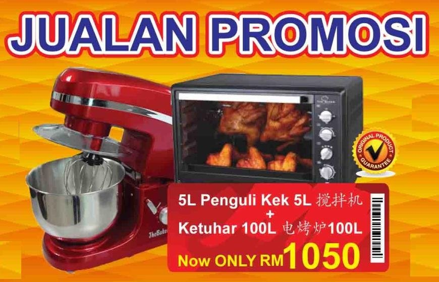 5L MIXER + 100L ELECTRIC OVEN AT ONLY RM 1050 !! WHILE STOCK LAST