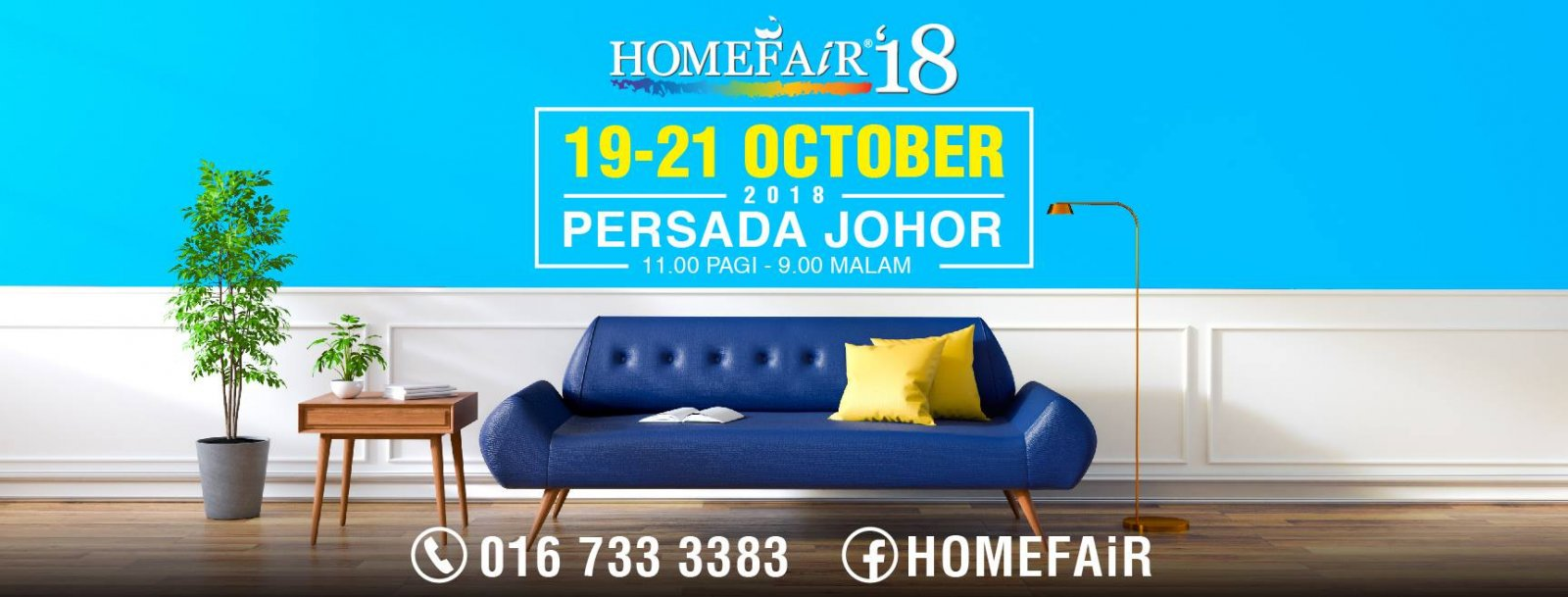 Home Fair '18 ~ Persada JohorPlease came visit us # from 19 - 21/10/18 ( Fri- Sun ), 11a.m till 10p.m