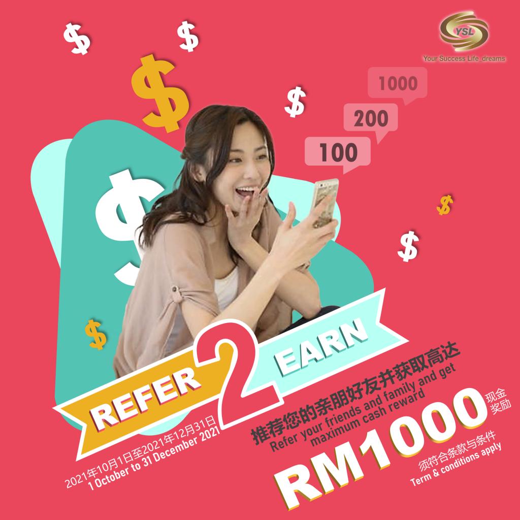 Refer and get rewarded up to RM1,000 cash reward!